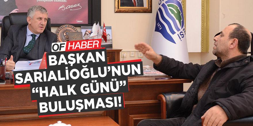 """Başkan Sarıalioğlu'nun """"Halk Günü"""" Buluşması"""