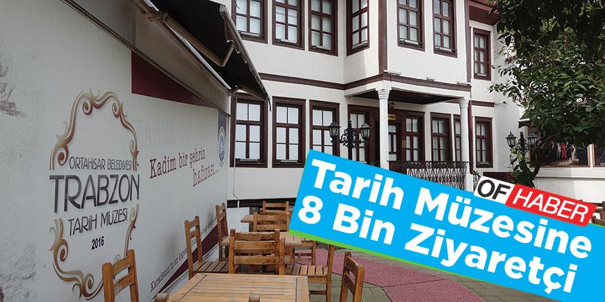 """""""Tarih Müzesi""""ni Yaklaşık 8 Bin Kişi Ziyaret Etti"""
