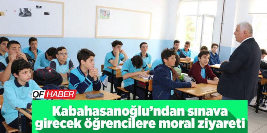 Kabahasanoğlu'ndan sınava girecek öğrencilere moral ziyareti