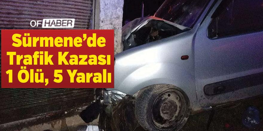 Sürmene'de Trafik Kazası: 1 Ölü, 5 Yaralı