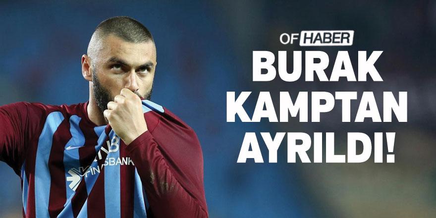 Trabzonspor'da Burak Yılmaz, Kamptan Ayrıldı