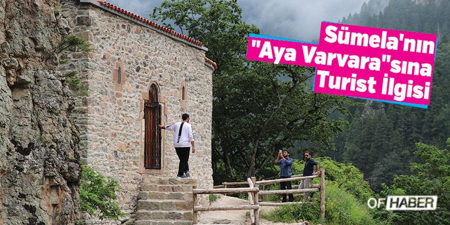 """Sümela'nın """"Aya Varvara""""sına Turist İlgisi"""