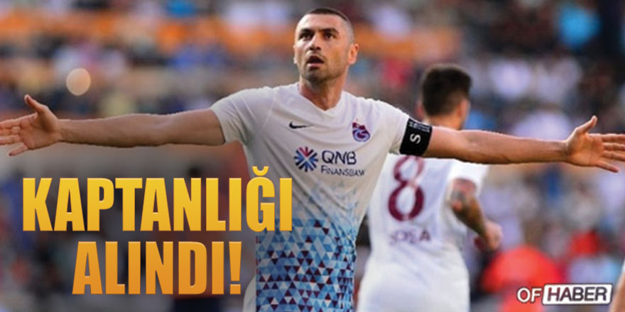 Trabzonspor'da Burak Yılmaz'ın Kaptanlığı Alındı