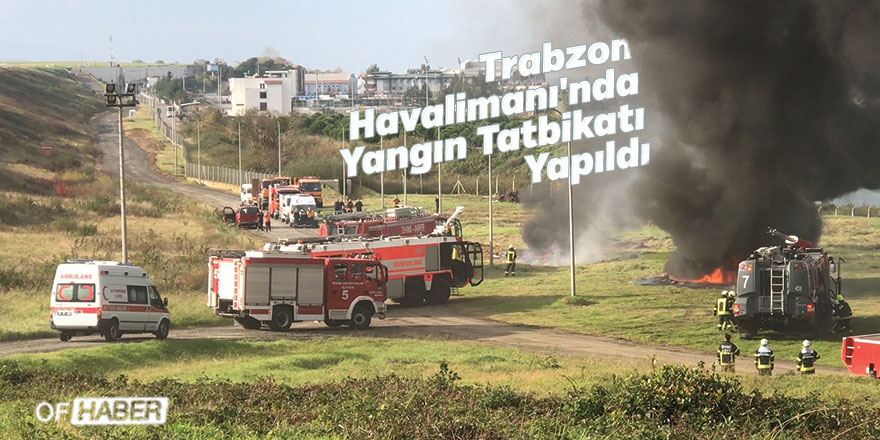 Trabzon Havalimanı'nda Yangın Tatbikatı Yapıldı