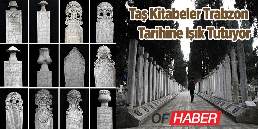 Taş Kitabeler Trabzon Tarihine Işık Tutuyor
