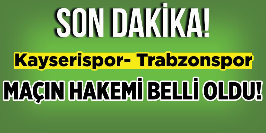 Kayserispor - Trabzonspor Maçının Hakemi Belli Oldu