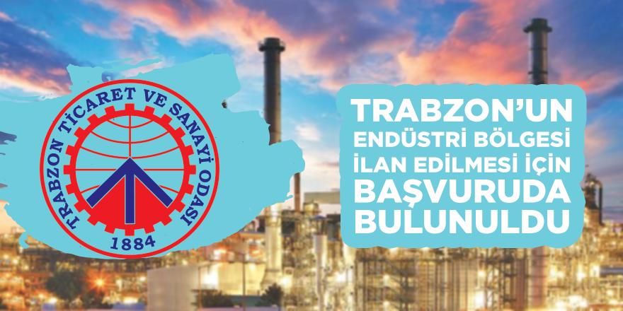 Trabzon'un Endüstri Bölgesi İlan Edilmesi Başvurusu