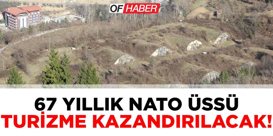 """""""67 Yıllık Nato Üssü Turizme Kazandırılacak"""""""