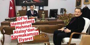 Of'lu Hemşerimiz Mehmet Atalay'dan Kaymakamıza Ziyaret