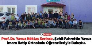 Prof. Dr. Yavuz Köktaş Serince Şehit Fahrettin Yavuz İmam Hatip Ortaokulu öğrencileriyle buluştu.