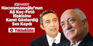 Hacıosmanoğlu'nun Ali Koç-Fetö ilişkisine kanıt gösterdiği ses kaydı