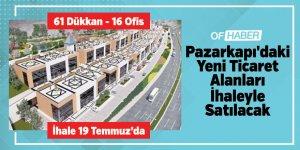 Pazarkapı'daki Yeni Ticaret Alanları İhaleyle Satılacak