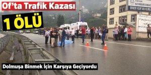 Of'ta Trafik Kazası | 1 Ölü