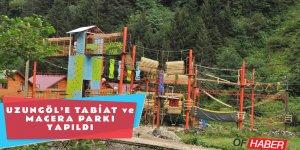 Uzungöl'e Tabiat Ve Macera Parkı Yapıldı