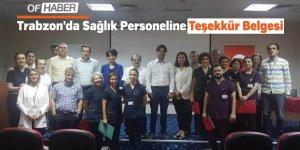 Trabzon'da Sağlık Personeline Teşekkür Belgesi