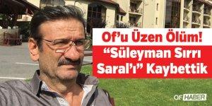 Of'u Üzen Ölüm! Süleyman Sırrı Saral'ı Kaybettik