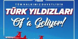 Türk Yıldızları, Of'ta Gösteri Yapacak
