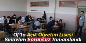Of'ta Açık Öğretim Lisesi Sınavları sorunsuz tamamlandı