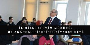 İl Milli Eğitim Müdürü, Of Anadolu Lisesi'ni Ziyaret Etti